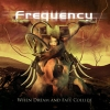 FREQUENCY - When Dream And Fate Collide (2006)