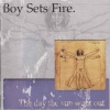 BOY SETS FIRE - The Day The Sun Went Out (1997) (remastered