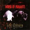 WOMB OF MAGGOTS - Life Odium (2002)