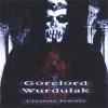 GORELORD / WURDULAK - Creature Feature (2001) (MCD)