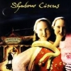 SHADOW CIRCUS - Welcome To The Freakroom (2007)