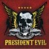 PRESIDENT EVIL - Thrash'n Roll Asshole Show (2006)