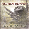 ALL THAT REMAINS - Live (2007)