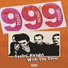 999 - Feelin' Alright With The Crew (1984)