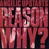 ANGELIC UPSTARTS - Reason Why? (1983) (Limited edition CD