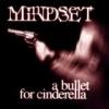 MINDSET - A Bullet For Cinderella (1999)