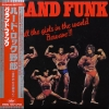 GRAND FUNK RAILROAD - All the girls in the world + 1 (Japán)