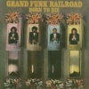 GRAND FUNK RAILROAD - Born to die