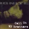 IGNITE - Call On My Brothers (1995) (re-release