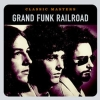 GRAND FUNK RAILROAD - Classic masters (USA)