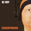 OZ NOY - Schizophrenic (2009)