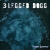 3 LEGGED DOGG - Frozen Summer