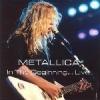 METALLICA - In The Beginning... Live (2005)