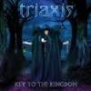 TRIAXIS - Key To The Kingdom (2010)