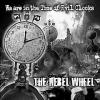 REBEL WHEEL - We Are In The Time Of Evil Clocks (2010)