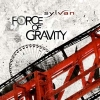 SYLVAN - Force Of Gravity (2009)