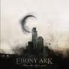 EBONY ARK - When City Is Quiet (2009)