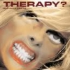 THERAPY? - One Cure Fits All (2006)