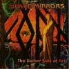 SPACE MIRRORS - The Darker Side Of Art (2004)