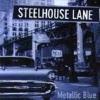 STEELHOUSE LANE - Metallic Blue (1998)