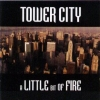 TOWER CITY - A Little Bit Of Fire (1996)