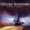 WICKED SENSATION - Exceptional (2004)