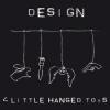 DESIGN - 4 Little Hanged Toys (4 tracks EP) (2010)