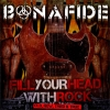 BONAFIDE - Fill Your Head With Rock (2011) (EP)