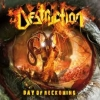 DESTRUCTION - Day Of Reckoning (2013)
