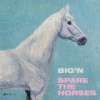 "BIG'N - Spare The Horses (Ltd edition 4 tracks 10"" EP) (2011)"