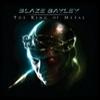 BLAZE BAYLEY - The King of Metal (2012)