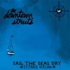 """DOWNTOWN STRUTS - Sail The Seas Dry (10"""" LP) (2012)"""