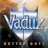 VADUZ - Better Days (2013)
