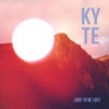 KYTE - Love To Be Lost (2013)