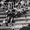 "DEATH MARCH - Fuck Your Fucking War J (Ltd edition 4 tracks 7"" EP) (2013)"