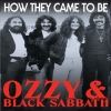 BLACK SABBATH - Ozzy & Black Sabbath - How They Came To Be (DVD) (2013)