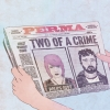 PERMA - Two Of A Crime (2013)