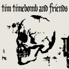 TIM TIMEBOMB AND FRIENDS - MixTapes #1