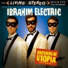 IBRAHIM ELECTRIC - Brothers Of Utopia (Limited edition DIGI CD) (2008)