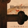 WITHERING SURFACE - Ichor (2003) (MCD)