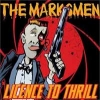 MARKSMEN - Licence To Thrill (2014)