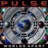 PULSE - Worlds Apart (2004)