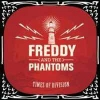 FREDDY & THE PHANTOMS - Times Of Division (2015)