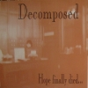 DECOMPOSED - Hope Finally Died (1993) (Limited edition CD