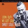 V/A - Look Out! We Got Soul - Sampler Sweet Soul Music (1961-1970) (DIGI CD