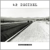 42 DECIBEL - Rolling In Town (2015) (LP+CD)