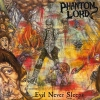 PHANTOM LORD - Phantom Lord / Evil Never Sleeps (2014)