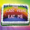 LAST VEGAS - Eat Me (2016) (DIGI)