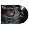 "MACHINE HEAD - Is There Anybody Out There? (2016) (7""LP)"