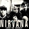 NIRVANA - Love Us Loudly - 1987 & 1991 Broadcasts (Limited edition 2LP